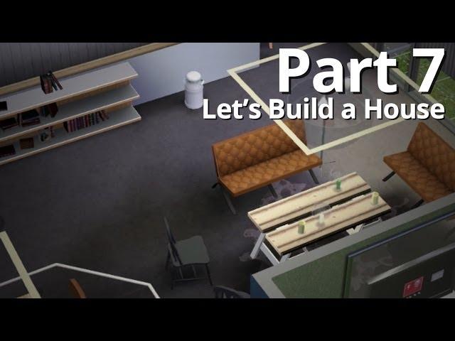 Let's Build a House - Part 7 | Season 3 (w/ Deligracy)