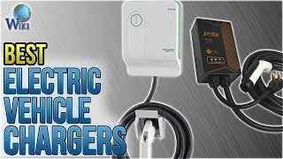 10 Best Electric Vehicle Chargers 2018