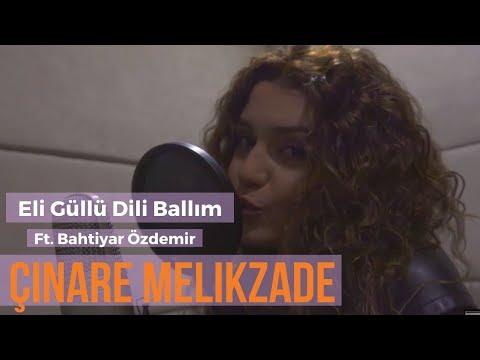 Eli Güllü Dili Ballım / Bahtiyar Özdemir & Cinare Melikzade 2018