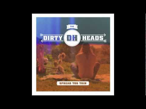 Spread Too Thin - The Dirty Heads