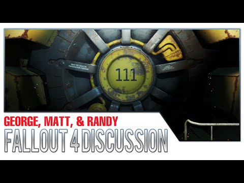 Fallout 4 Extended Discussion with George, Matt, & Randy - GMR