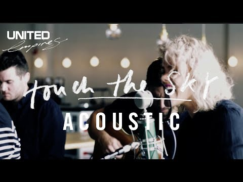 Touch The Sky Acoustic version  Hillsong UNITED