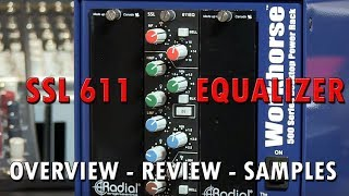 SSL 611 Equalizer 500 Series Module Review with Samples