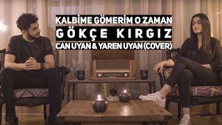 Can Uyan & Yaren Uyan - Kalbime Gömerim O Zaman (Cover)