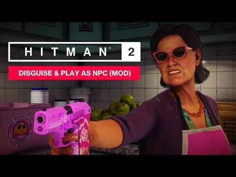 HITMAN 2 - Disguise & Play as NPC (Mod) v1.0 [Release Trailer]