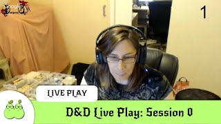 D&D Live Play: Session 0