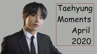 Taehyung Moments April 2020
