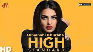 High Standard (Full Video) Himanshi Khurana Ft. Parmish Verma   Snappy   Latest Punjabi Song 2018