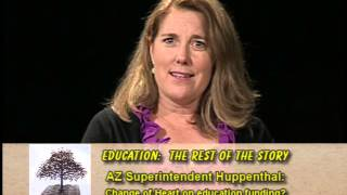 Education Rest of the Story AZ Superintendent Huppenthal  Change of Heart on education funding