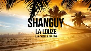 Shanguy - La Louze (Mr.Cheez Refresh 2018) FREE DOWNLOAD !!!
