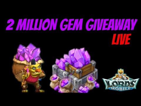 2 Million Gems Giveaway Live - Lords Mobile