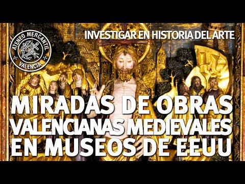 Miradas de obras valencianas medievales en museos norteamericanos. Investigar en Historia del Arte