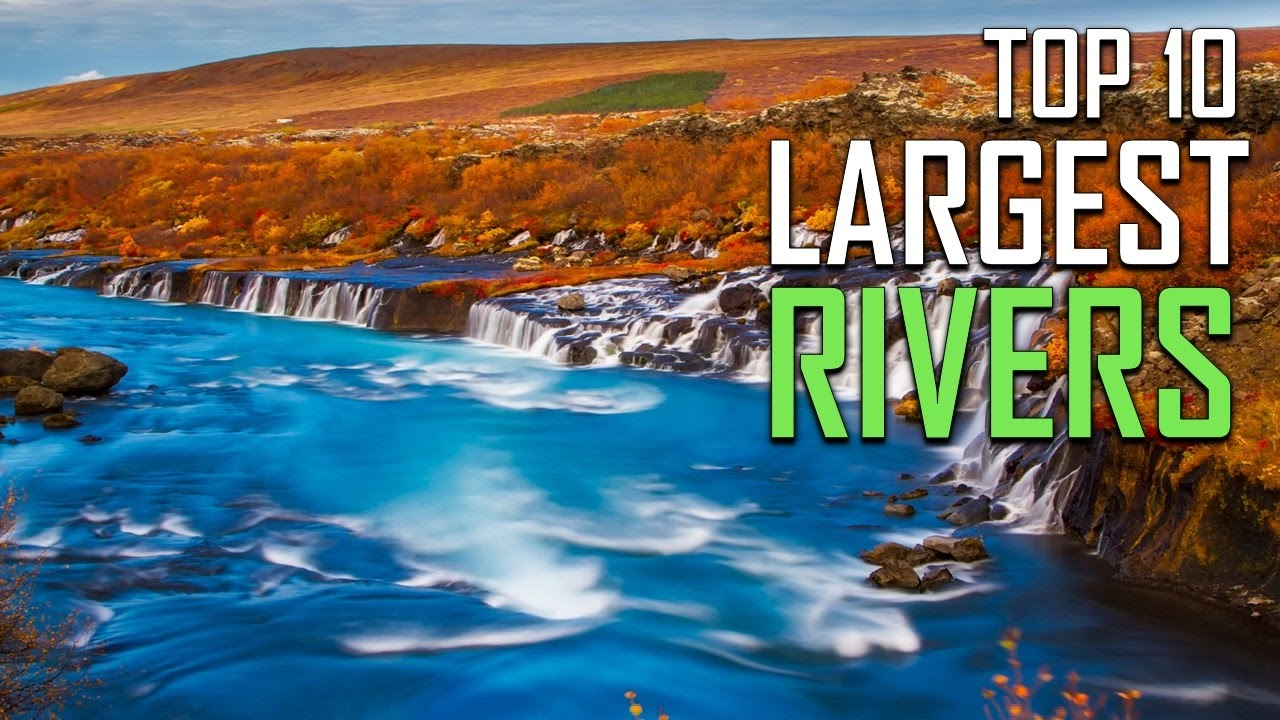 Top Largest Rivers Of The World YouTube - Top ten largest rivers