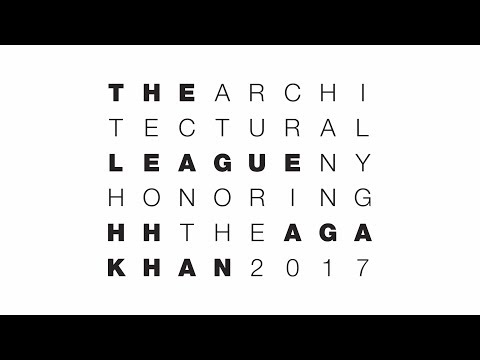 Architectural League of New York awards the Aga Khan their 2017 President's Medal