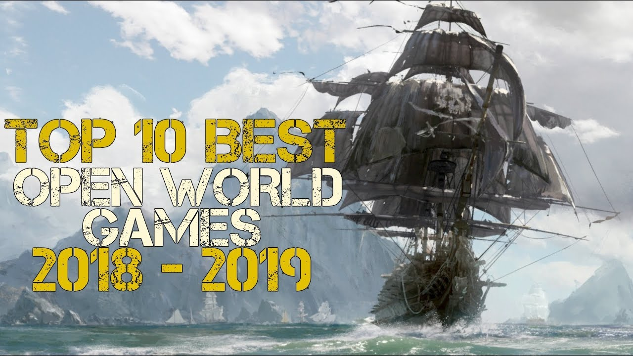 Top 10 Best Open World Games 2018 2019 New Upcoming