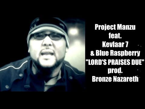 PROJECT MANZU ft. Blue Raspberry & Kevlaar 7 - Lord's Praises Due (prod. Bronze Nazareth) [OFFICIAL]