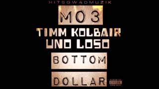 Mo3 ft Timm Kolbair & Uno Loso - Bottom Dollar