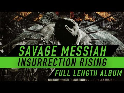 SAVAGE MESSIAH - Insurrection Rising (FULL LENGTH ALBUM OFFICIAL AUDIO)