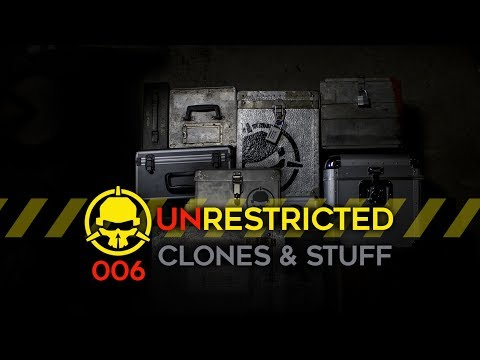 Unrestricted Podcast Ep006 - Clones and Stuff