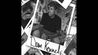 Dom Kennedy - Just Be Cool