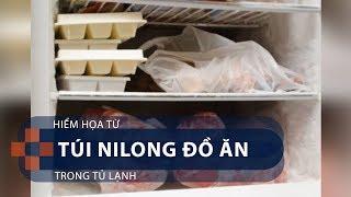 Hiểm họa từ túi nilon đồ ăn trong tủ lạnh | VTC1