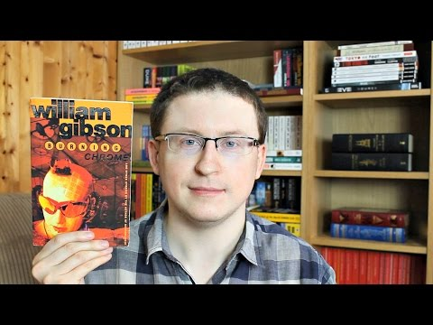 Burning Chrome by William Gibson | Book Review