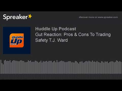 Gut Reaction: Pros & Cons To Trading Safety T.J. Ward