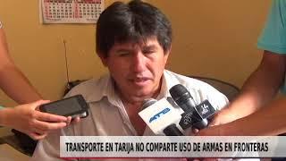 TRANSPORTE EN TARIJA NO COMPARTE USO DE ARMAS EN FRONTERA