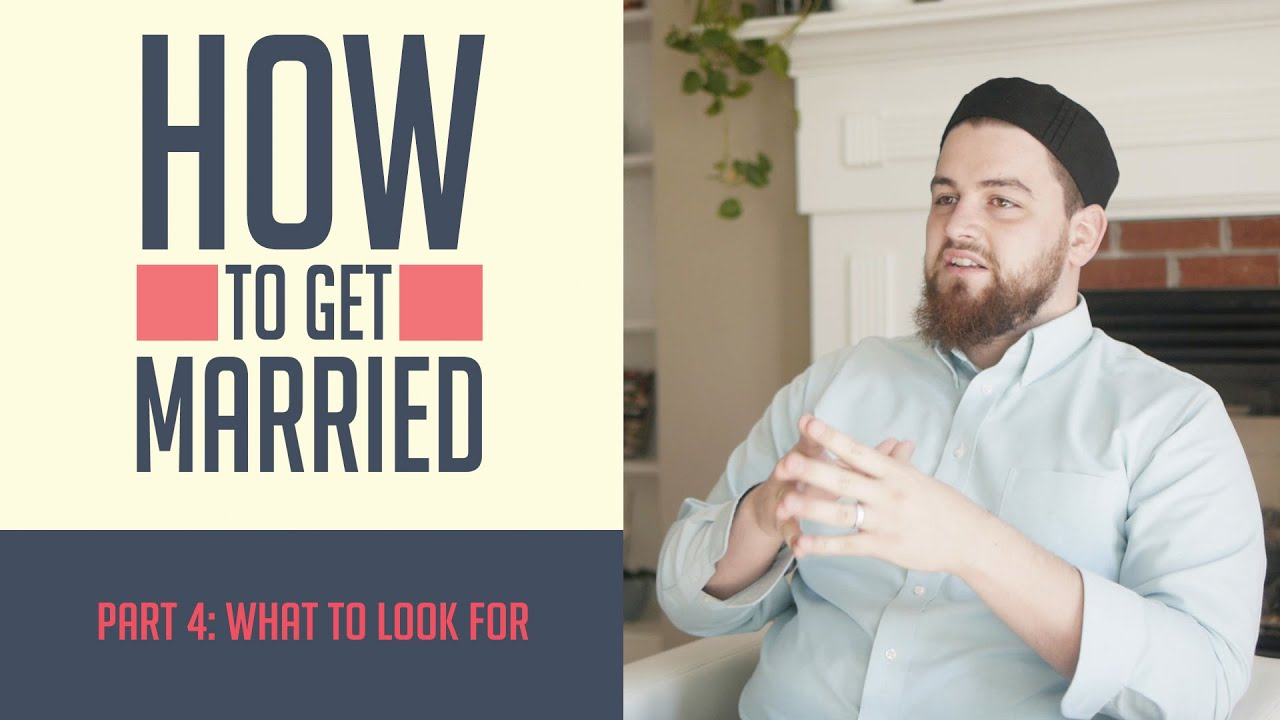 How to Get Married - Part 4: What To Look For