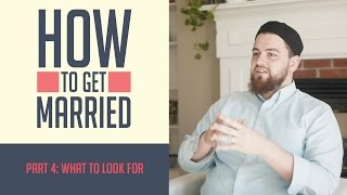 How to Get Married: What To Look For