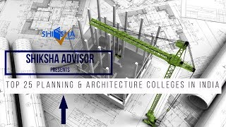 Top 25 Architecture Colleges in India in 2020 | भारत के शीर्ष वास्तुकला के कॉलेज | Architecture