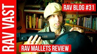 RAV Vast Mallets Review. RAV Vast Blog #31