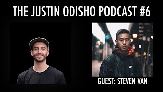 The Justin Odisho Podcast #6: How Steven Van is finding success on Youtube at a Young Age