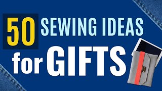 50 Sewing Ideas for Gifts - Free Sewing Projects and Patterns for Gift Ideas