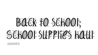 Back To School Supplies Haul 2014-15 || xoxotina♡ Thumbnail