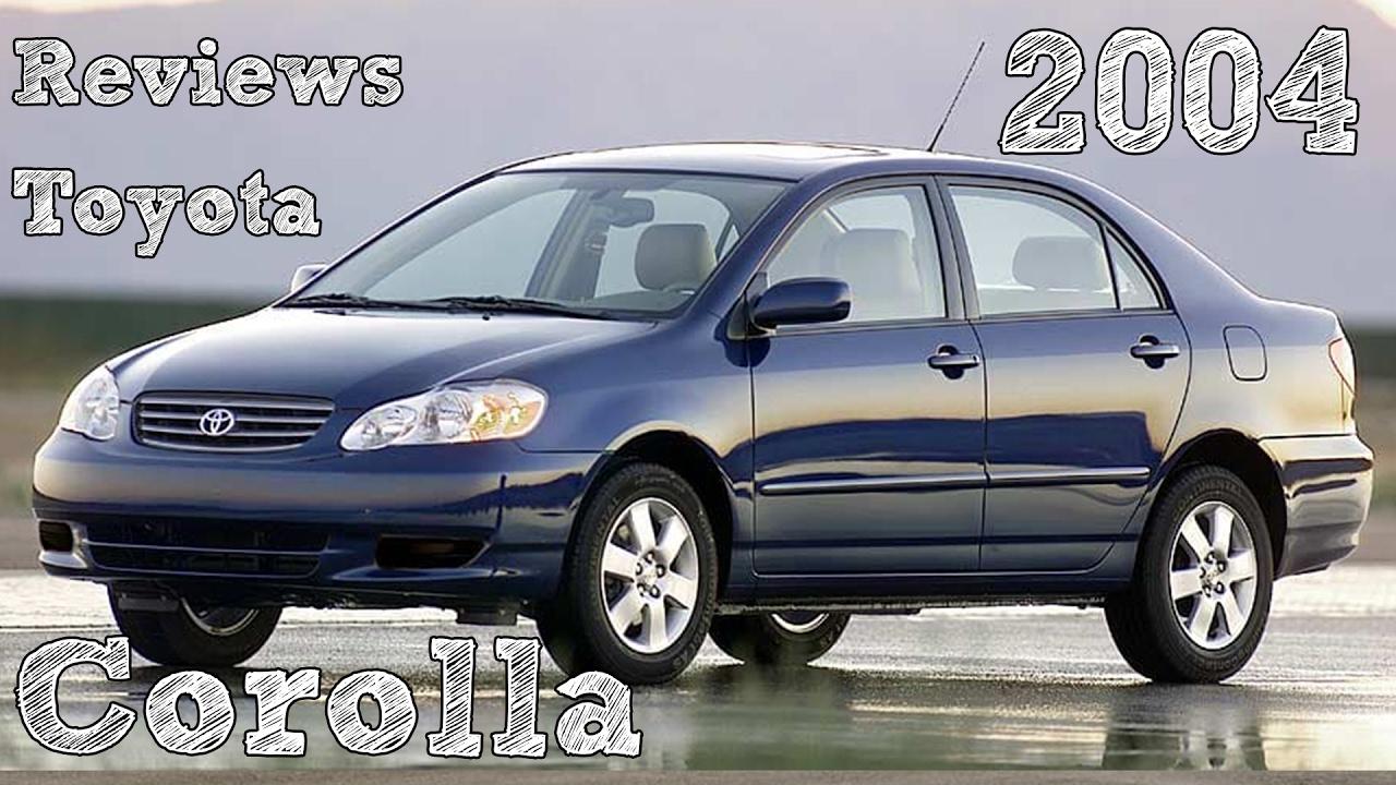2004 toyota corolla reviews