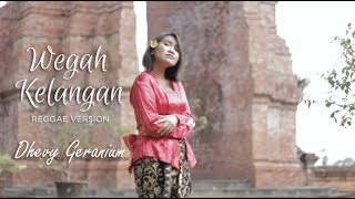Download lagu WEGAH KELANGAN - REGGAE VERSION (Dhevy Geranium)