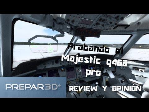 [Prepar3D v3] Probando el Majestic Dash 8 Q400 versión PRO!