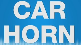 Car Horn - SOUND EFFECT - Auto Hupe Hupen SOUND