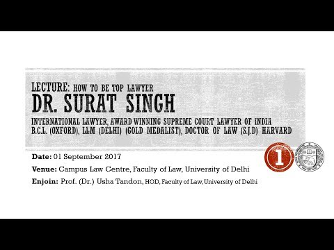 Lecture - How To Be Top Lawyer By Dr. Surat Singh on 01 Sept 2017 at Law Faculty, DU - Part 1