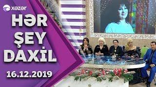 Hər Şey Daxil - Gövhər, Cavanşir, Firuzə, Rühəngiz, Vaqif, Ülkər  16.12.2019