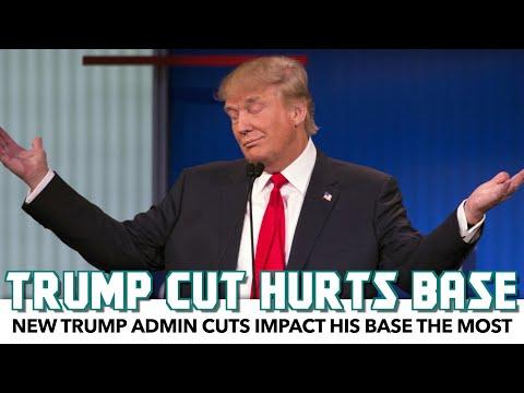 New Trump Admin Cuts Hurt His Base The Most