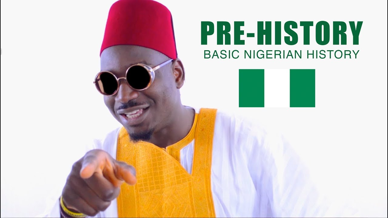 Prehistory: BASIC NIGERIAN HISTORY #1