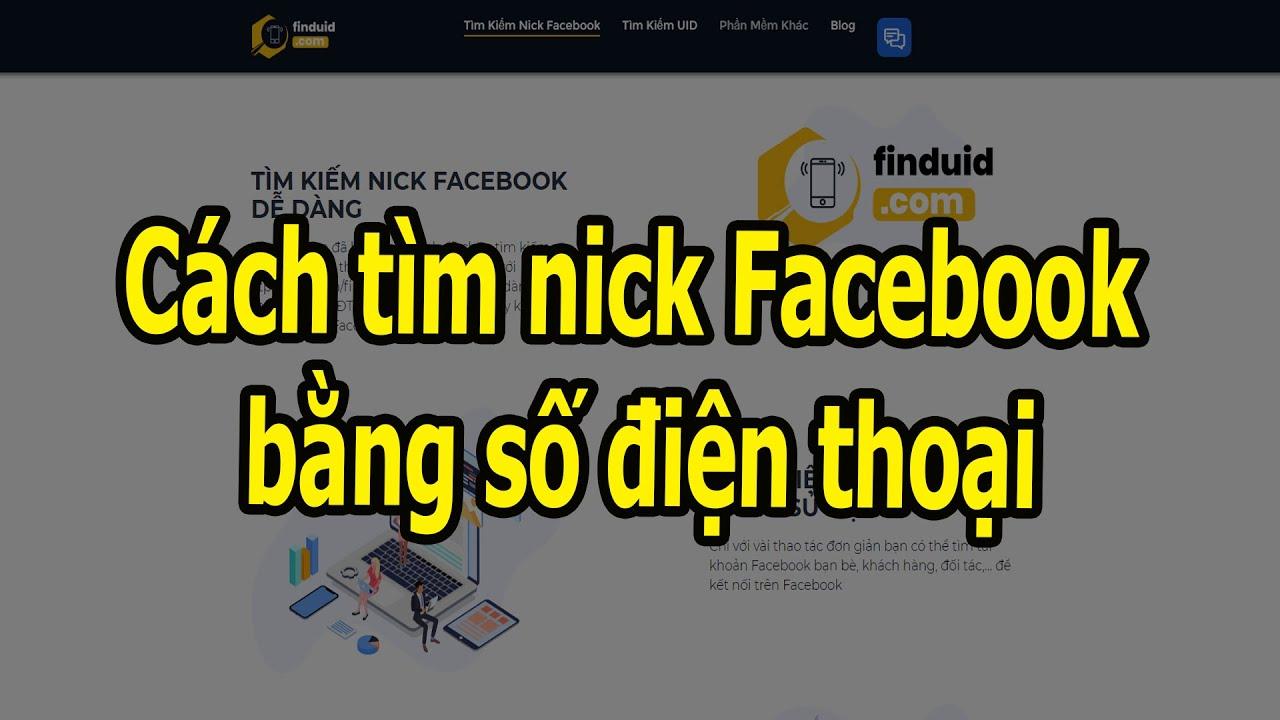 Cách tìm Nick Facebook Bằng số Điện Thoại Khi Facebook Đã Tắt Chức Năng Tìm Kiếm Bằng Số Điện Thoại