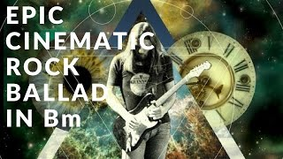 epic cinematic rock ballad   guitar backing track in bm
