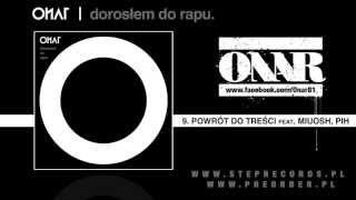 Onar - Powrót Do Treści feat. Miuosh, Pih  (prod. Złote Twarze, scratch: Dj Technik)