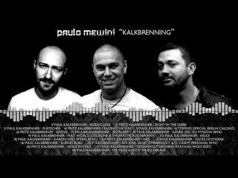Paulo Mewini - Kalkbrenning (Paul & Fritz Kalkbrenner's tunes in one mixed set)