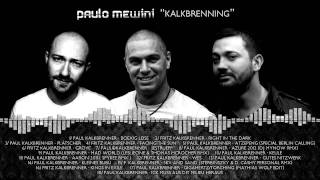 Paulo Mewini - Kalkbrenning (Paul & Fritz Kalkbrenner's tunes in one mixed set)