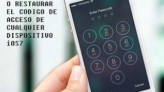 COMO RESETEAR O RESTAURAR EL CODIGO DE ACCESO DE CUALQUIER DISPOSITIVO iOS7