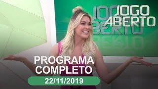 Jogo Aberto - 22/11/2019 - Programa completo